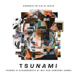 Tsunami (forse vi ricorderete di noi per canzoni come) (2020)